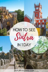 How to see Sintra in a day - collage of Pena Palace towers, castle walls, and Initiation Well