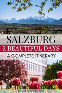 Salzburg Itinerary 2 Days - Mountain view and pink tulips with palace