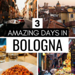 3 Days in Bologna Itinerary - collage of alley with mopeds, sunrise view over city, plate of pasta, and produce market stand