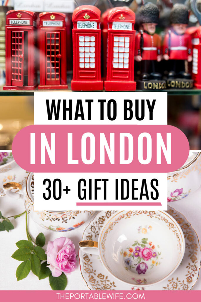 """Collage of red phone box toys and floral tea set, with text overlay - """"what to buy in London: 30+ gift ideas""""."""