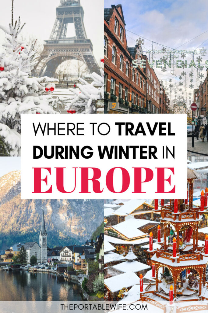 Where to travel during winter in Europe - collage of Paris, London, Hallstatt, and Nuremberg street scenes