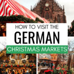 How to visit the German Christmas markets - collage of Nuremberg and Munich markets with decorated sleigh