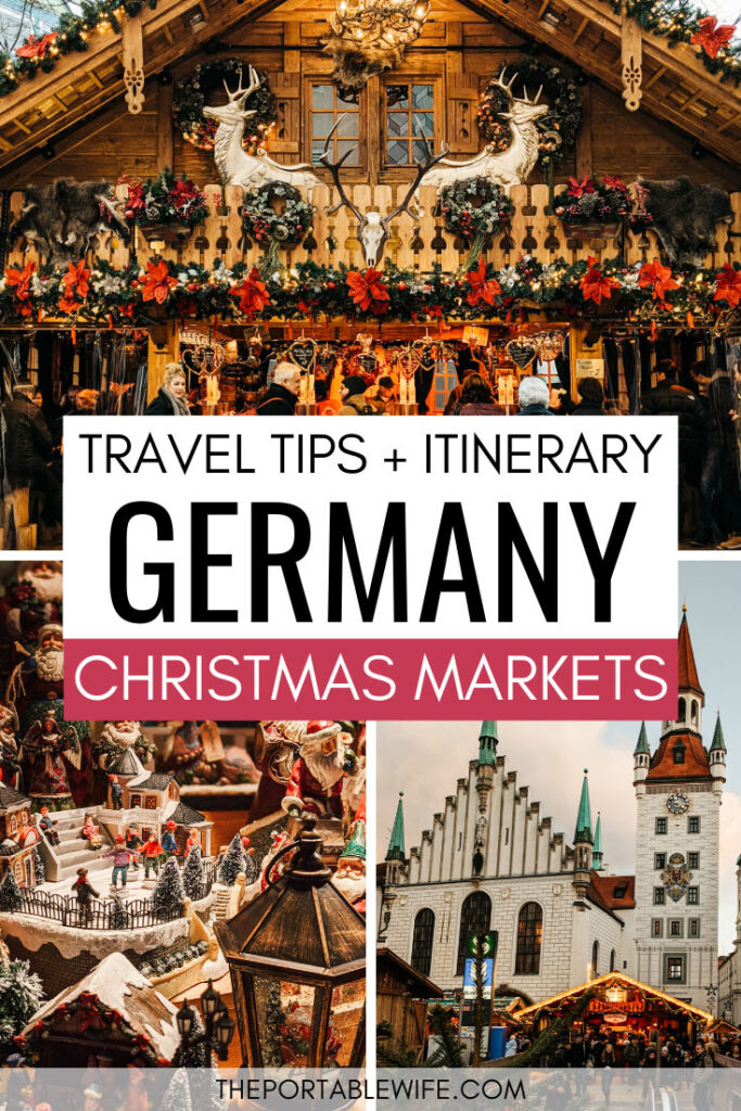Travel Tips + Itinerary Germany Christmas Markets - collage of decorated chalet, snow globes, and Munich Christmas market