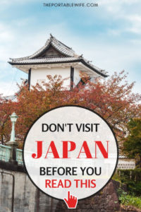 Japan Travel Tips: Don't Visit Japan Before You Read This