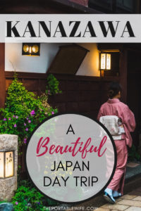 Kanazawa Itinerary: A Beautiful Japan Day Trip