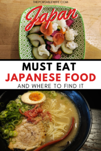 Japan: Must Eat Japanese Food and Where to Find It