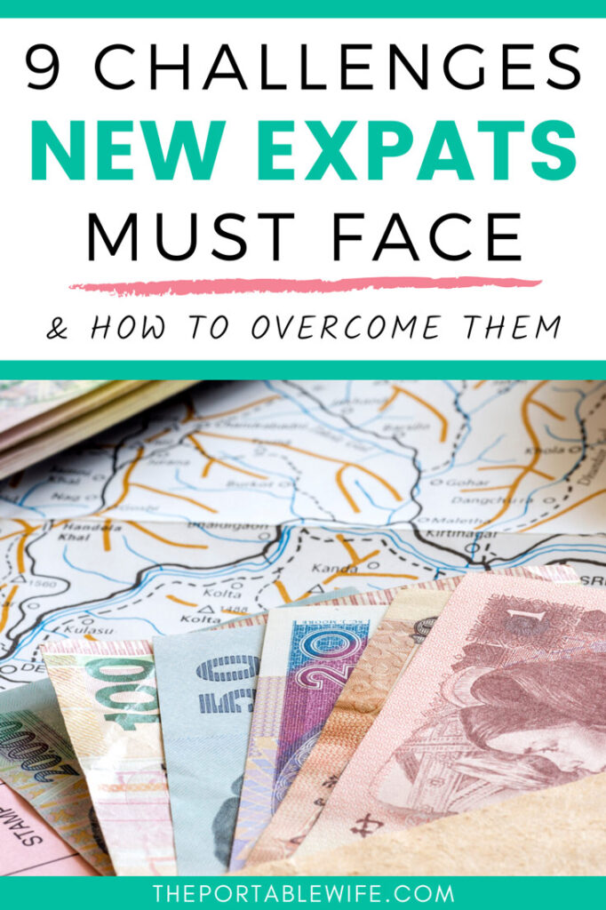 9 challenges new expats must face and how to overcome them - foreign currency on top of map