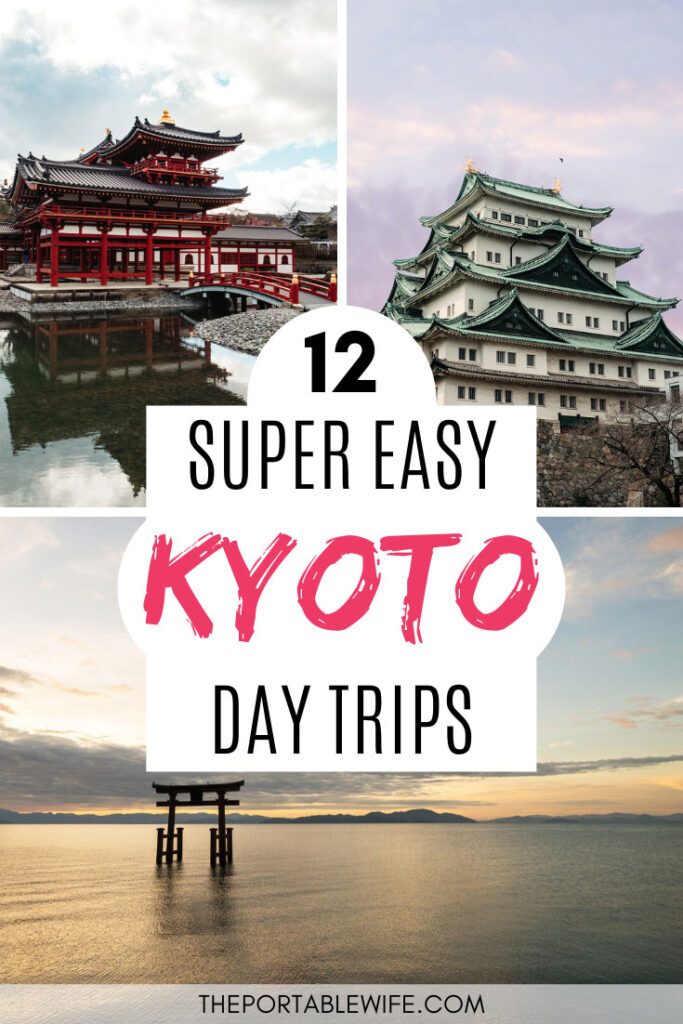 12 Super Easy Kyoto Day Trips - collage of Byodo-in temple, Nagoya castle, and floating torii gate