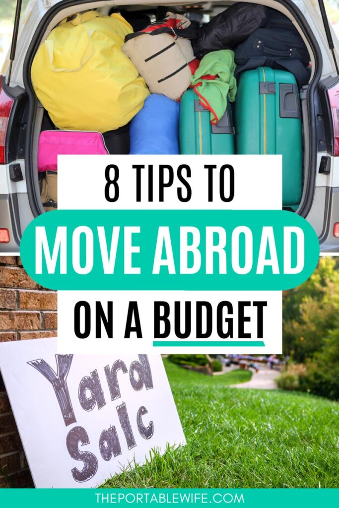 """Collage of car trunk packed with suitcases and yard sale sign, with text overlay - """"8 tips to move abroad on a budget""""."""