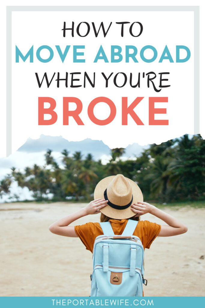 """Woman wearing blue backpack walking on beach, with text overlay - """"How to move abroad when you're broke""""."""