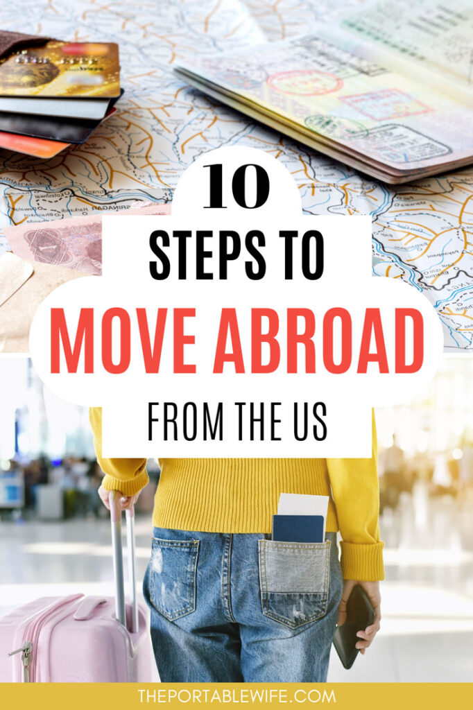 10 steps to move abroad from the US - collage of map, passport, credit cards, and girl in yellow sweater walking through airport with pink suitcase