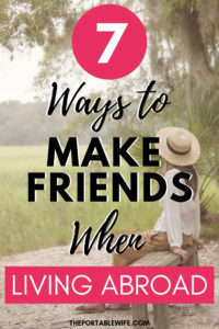 7 Strategies for Making Friends Abroad