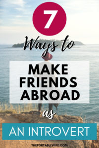 7 Ways to Make Friends Abroad as an Introvert