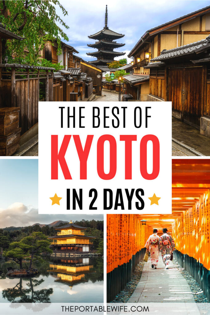 The best of Kyoto in 2 days - collage of pagoda, kinkaku-ji, and 2 women walking through torii gates
