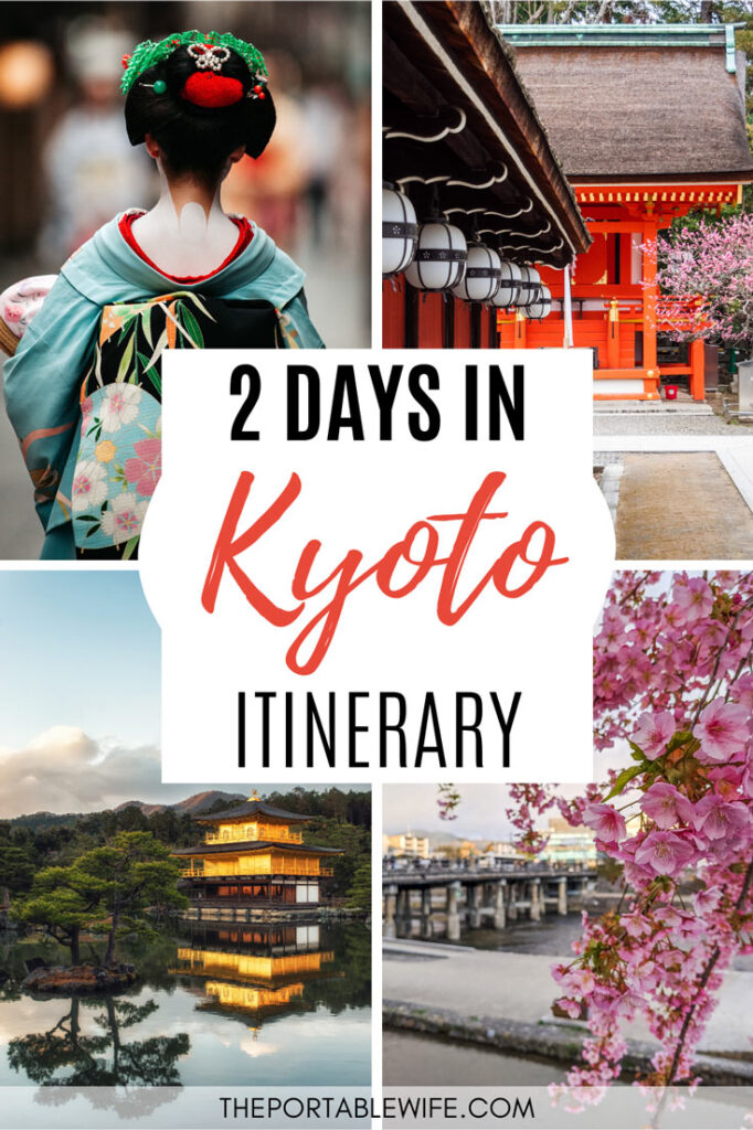 2 days in Kyoto itinerary - collage of geisha, torii gates, kinkakuji, and pink cherry blossoms