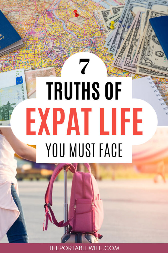 """Collage of map with dollars and passport, and pink backpack stacked on suitcase, with text overlay - """"7 truths of expat life you must face."""""""