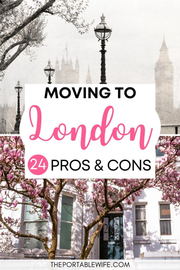 Moving to London: 24 Pros and Cons - collage of foggy London sidewalk with Big Ben view and white house with pink magnolia tree