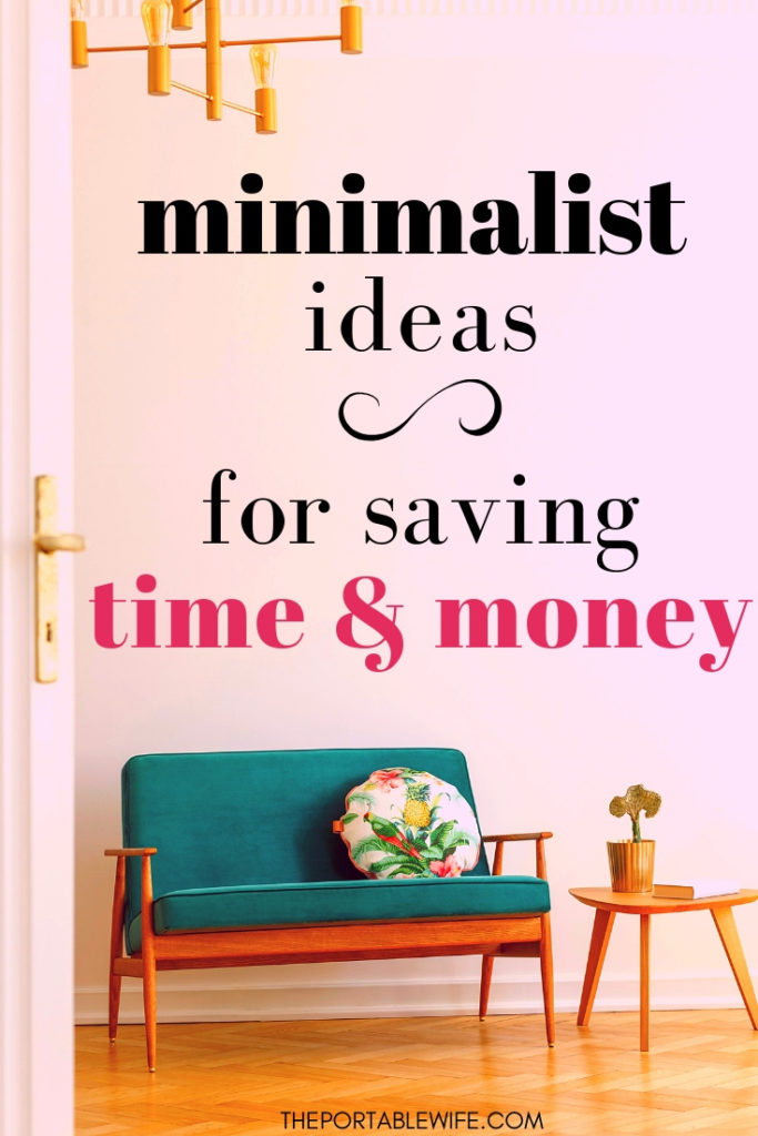 Minimalist ideas for saving time and money