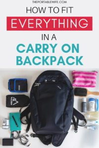 How to fit everything in a carry on travel backpack