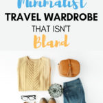 How to Create a Minimalist Travel Wardrobe That Isn't Bland