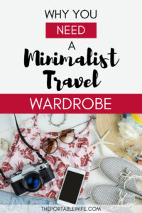 Why you need a minimalist travel wardrobe