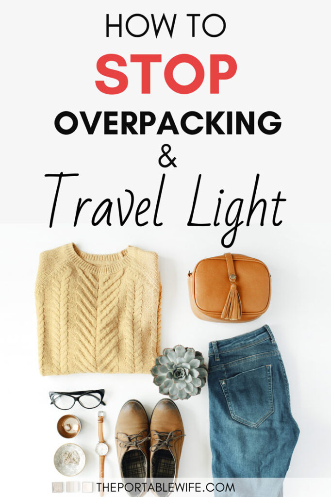 """Minimalist travel wardrobe flat lay with jeans, sweater, and accessories, with text overlay - """"how to stop overpacking and travel light""""."""