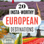 20 Insta-worthy European Destinations - collage of lavender and tulip fields, white mansion