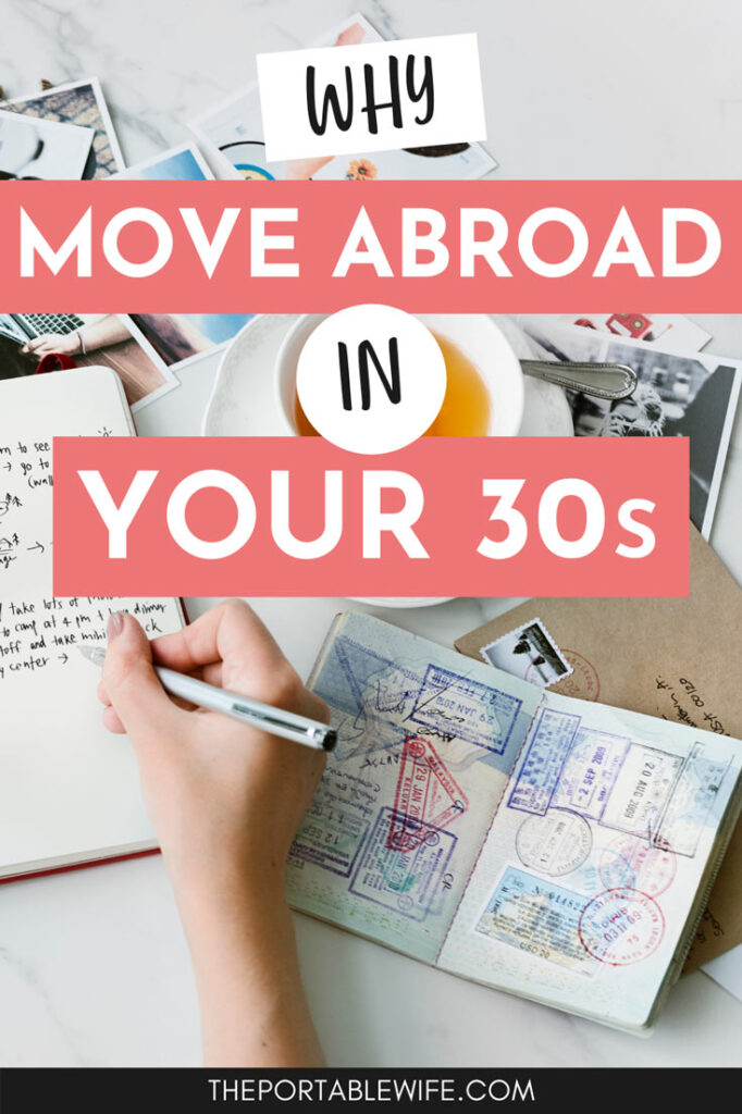 """Hand writing in journal on table with passport and photos, with text overlay - """"why move abroad in your 30s""""."""