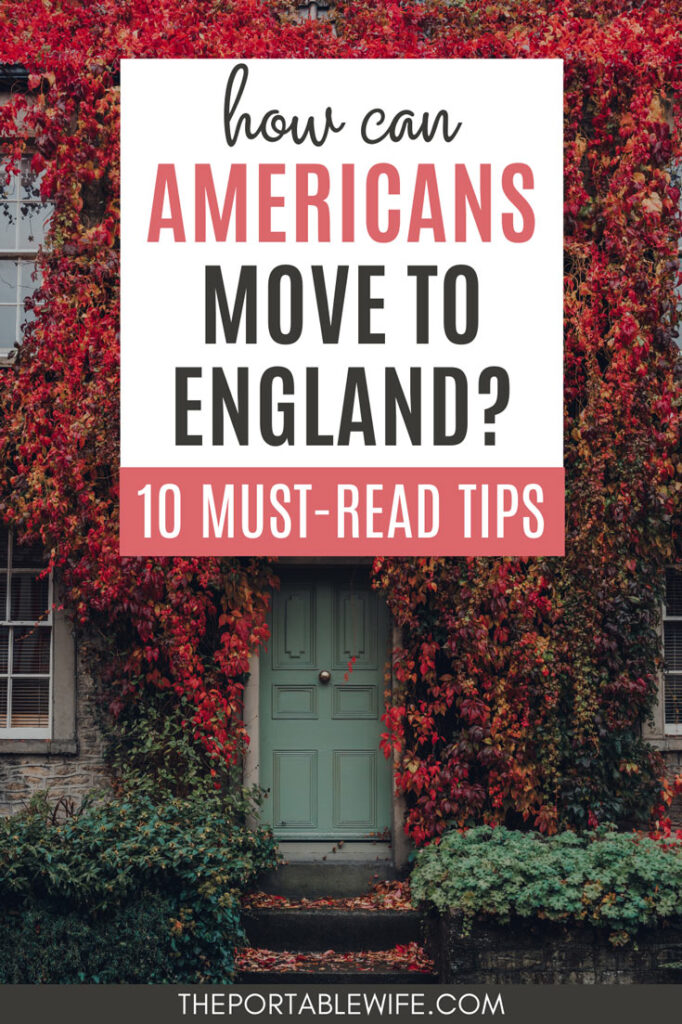 "House covered in red ivy with green door, and text overlay - ""How can Americans move to England? 10 Must Read Tips""."