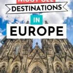 "Front of tall cathedral, with text overlay - ""23 must see destinations in Europe""."