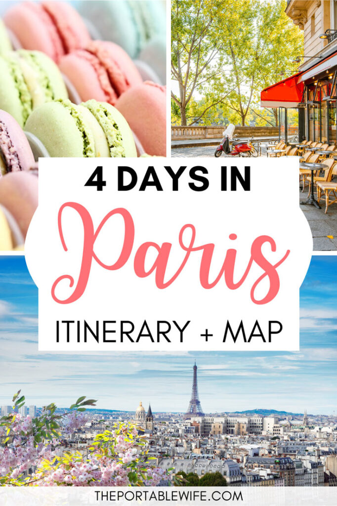 "Collage of macarons, French cafe, and view of Paris skyline, with text overlay - ""4 days in Paris Itinerary + Map""."