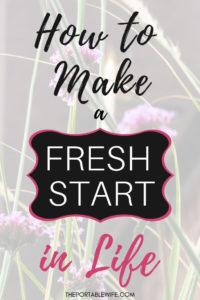 How to make a fresh start in life