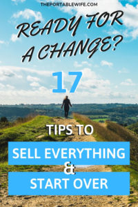 Ready for a Change? 17 Tips for Selling Everything and Starting Over