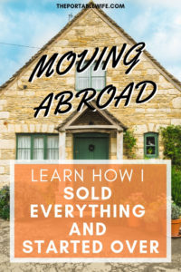 Moving Abroad: Learn How I Sold Everything and Started Over
