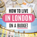 """Collage of British Pounds and colorful row homes, with text overlay - """"How to live in London on a budget""""."""