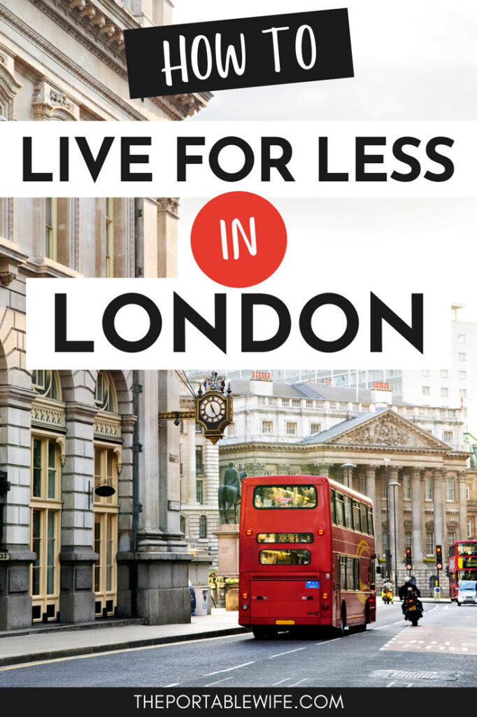 """Red bus driving down street lined with old buildings, with text overlay - """"How to live for less in London""""."""