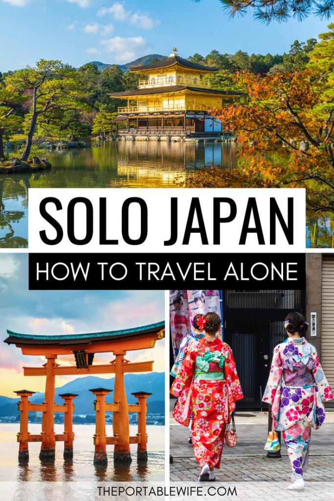 Solo Japan: how to travel alone - collage of Kinkakuji temple, Miyajima torii gate, and women in yukata
