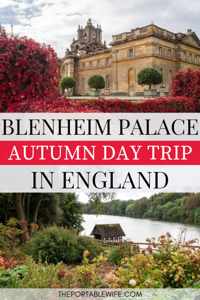 Visiting Blenheim Palace: Autumn day trip in England - palace with red ivy and view of flower garden with cottage