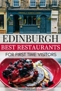 Where to Eat in Edinburgh: The Best Restaurants for First Time Visitors